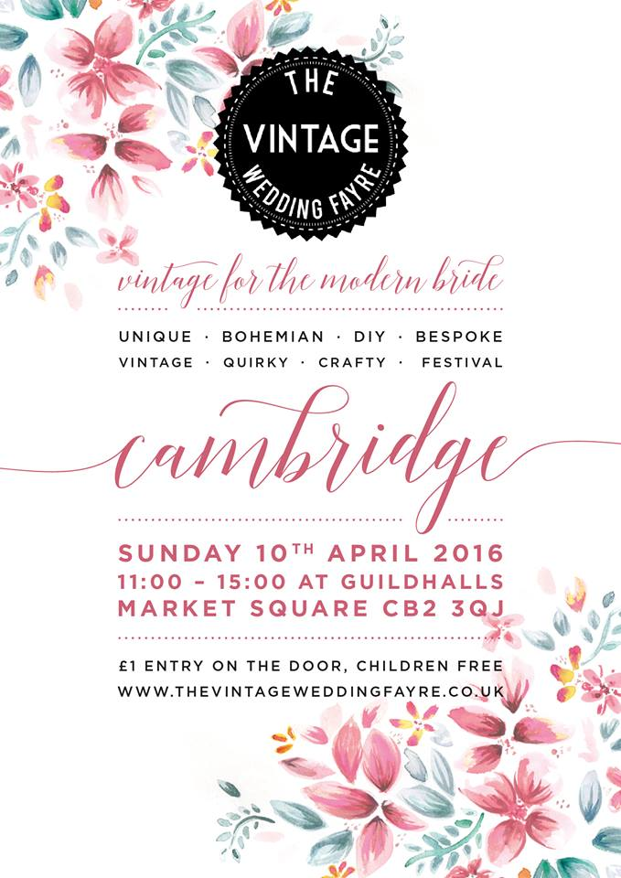 Flyer with details of the Cambriidge Vintage Wedding Fayre on 10th April