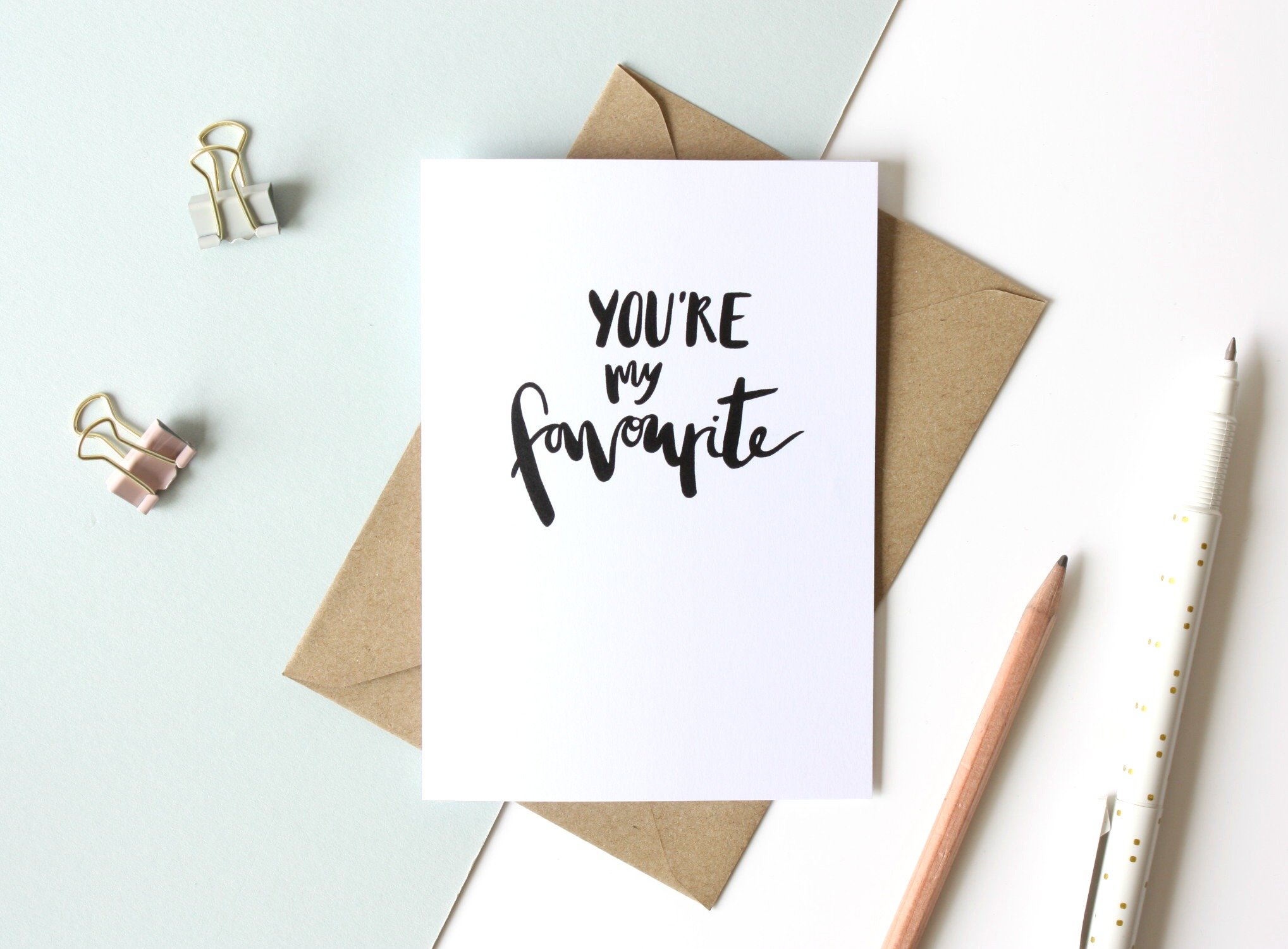 you're my favourite greetings card flat lay